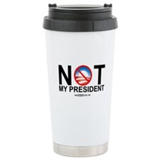 Not My President Travel Mug