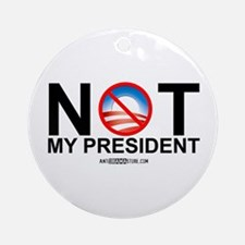 Not My President Ornament (Round)