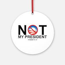 Not My President Ornament (Round)