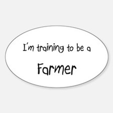 I'm training to be a Farmer Oval Decal