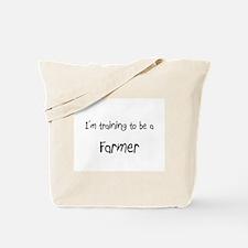 I'm training to be a Farmer Tote Bag