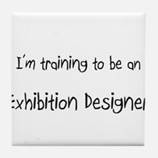 I'm Training To Be An Exhibition Designer Tile Coa