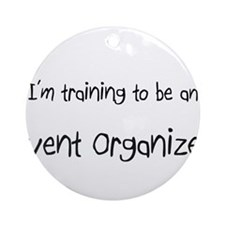 I'm Training To Be An Event Organizer Ornament (Ro