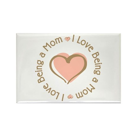 I Love Being a Mom Rectangle Magnet (10 pack)