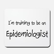 I'm Training To Be An Epidemiologist Mousepad