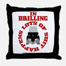 Shit Happens In Drilling Throw Pillow