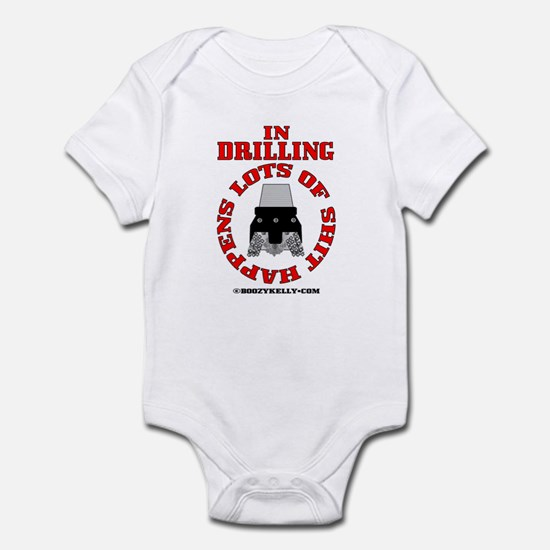 Shit Happens In Drilling Infant Bodysuit