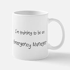 I'm Training To Be An Emergency Manager Mug