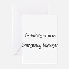 I'm Training To Be An Emergency Manager Greeting C