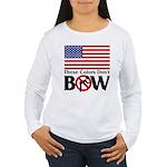 No Bow Women's Long Sleeve T-Shirt