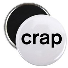 Cute Crap Magnet