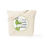 I'm So Crafty, I Make People Tote Bag