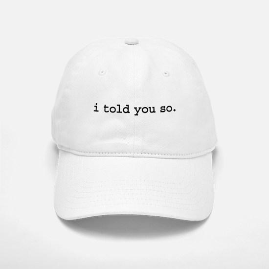 i told you so. Cap