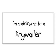 I'm training to be a Drywaller Rectangle Decal