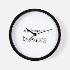 I'm training to be a Dramaturg Wall Clock