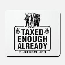 Taxes Taxes Taxes Mousepad