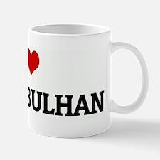 I Love ISMAIL BULHAN Mug