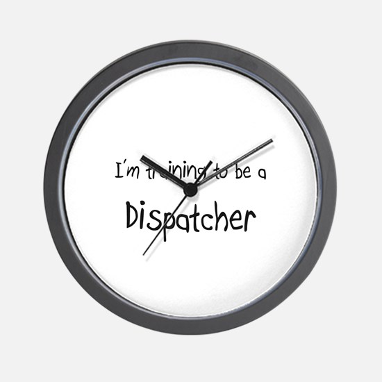 I'm training to be a Dispatcher Wall Clock