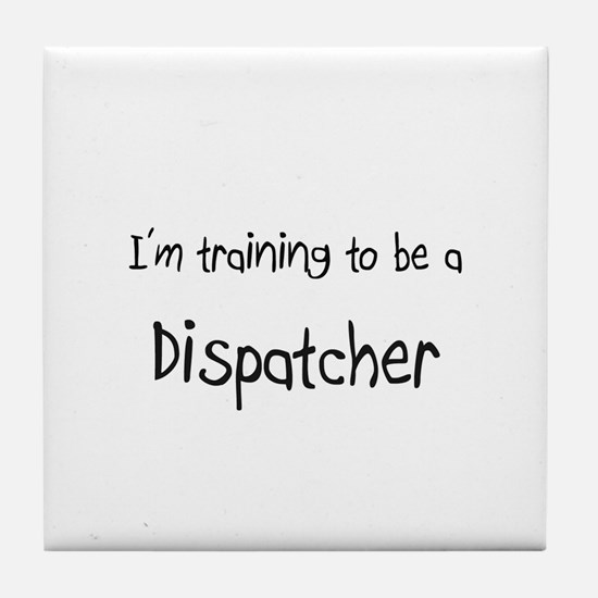 I'm training to be a Dispatcher Tile Coaster