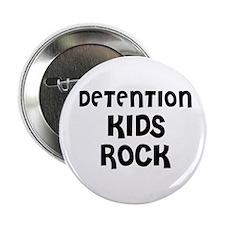 DETENTION KIDS ROCK Button
