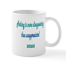 Unappreciated Sarcasm Mug