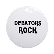 DEBATORS ROCK Ornament (Round)