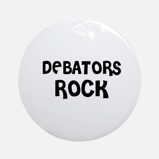 DEBATORS ROCK Ornament (Round)