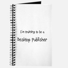 I'm training to be a Desktop Publisher Journal