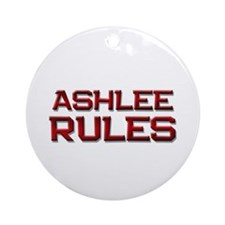 ashlee rules Ornament (Round)