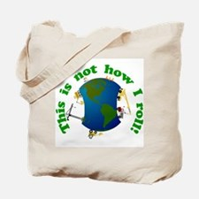 Not How I Roll Tote Bag