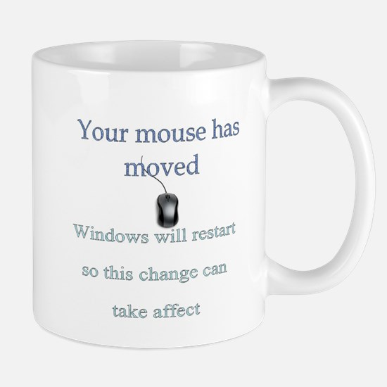 Your Mouse Has Moved Mug