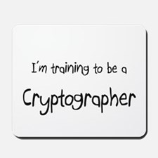 I'm training to be a Cryptographer Mousepad