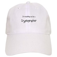 I'm training to be a Cryptographer Baseball Cap