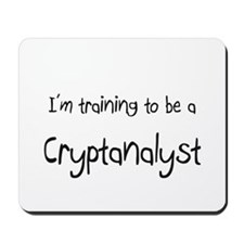 I'm training to be a Cryptanalyst Mousepad