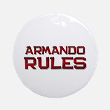 armando rules Ornament (Round)
