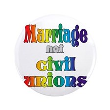 "Marriage Not Civil Unions 3.5"" Button"