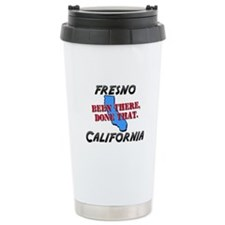 fresno california - been there, done that Stainles