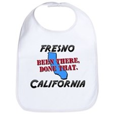 fresno california - been there, done that Bib