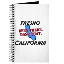 fresno california - been there, done that Journal