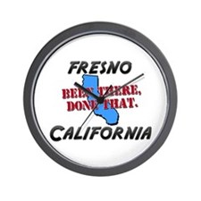 fresno california - been there, done that Wall Clo