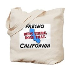 fresno california - been there, done that Tote Bag