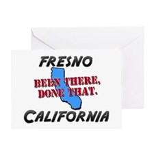 fresno california - been there, done that Greeting