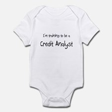 I'm training to be a Credit Analyst Infant Bodysui