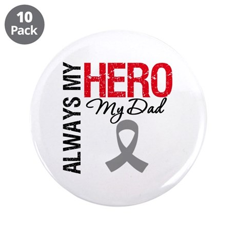 "Brain Cancer Hero Dad 3.5"" Button (10 pack)"