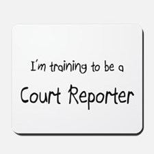 I'm training to be a Court Reporter Mousepad