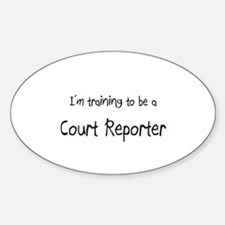 I'm training to be a Court Reporter Oval Decal