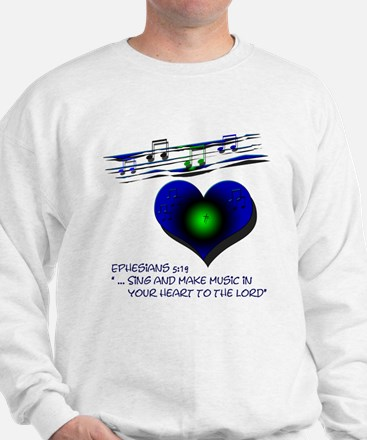 "Eph 5:19 ""Sing & Make Music"" ~ Sweatshirt"