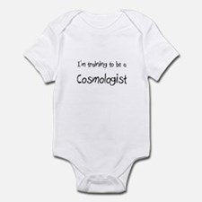 I'm training to be a Cosmologist Infant Bodysuit