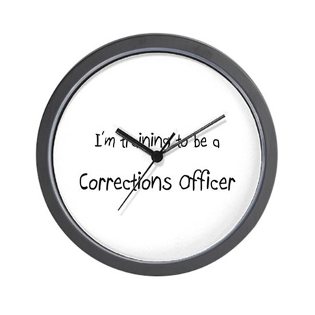 I'm training to be a Corrections Officer Wall Cloc