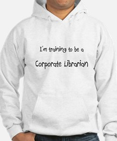 I'm training to be a Corporate Librarian Hoodie